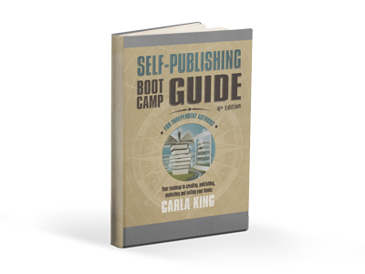 Self-Publishing Boot Camp Guide for Authors, 4th Edition by Carla King