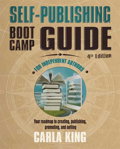 Self-Publishing Boot Camp Guide for Authors 4th Edition Carla King