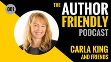 Carla King Author Friendly Podcast
