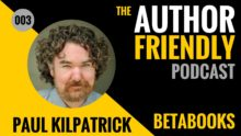 Author Friendly Podcast Episode 3 with Carla King and Paul Kilpatrick of BetaBooks