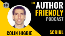 Author Friendly Podcast #4 with Carla King and Colin Higbie, Scribl