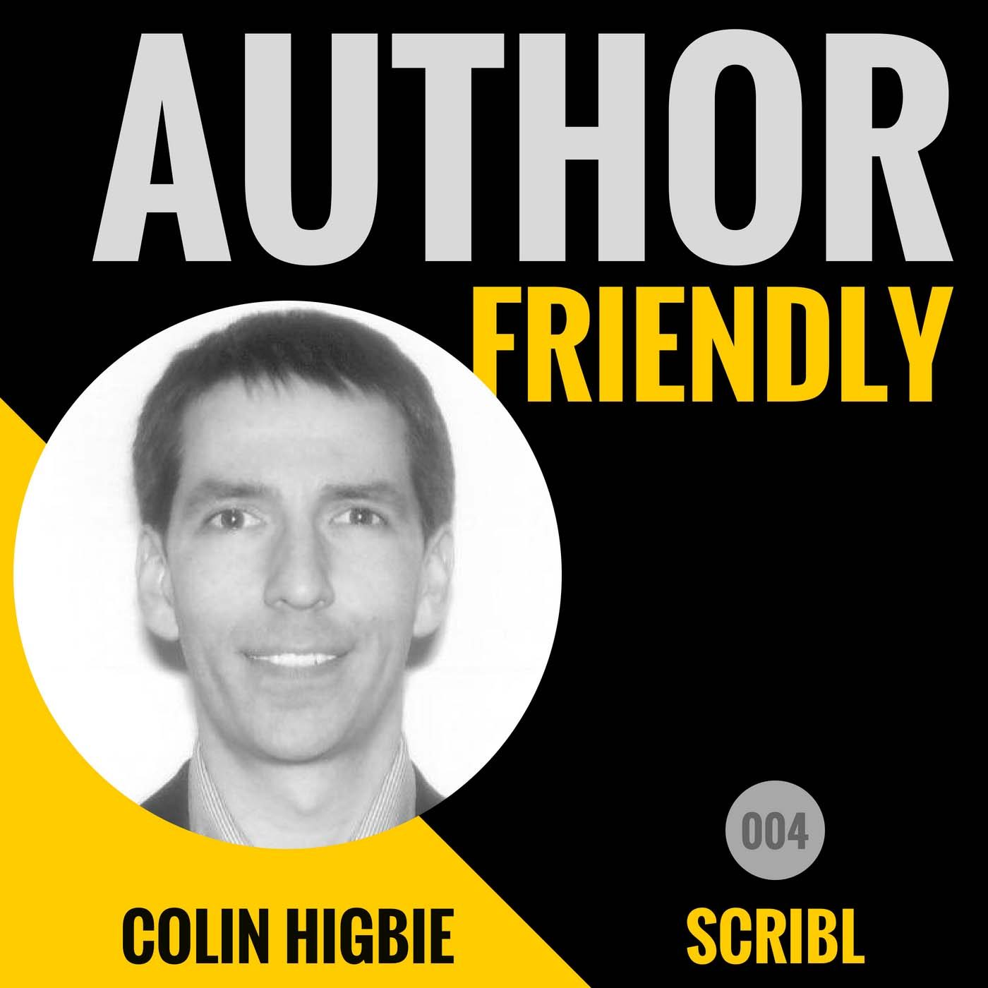 Author Friendly Podcast #4: Colin Higbie, Scribl