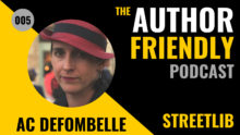 Author Friendly Podcast with Carla King and Podcast 5 AC de Fombelle StreetLib
