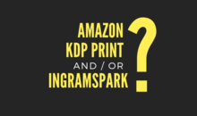 Amazon KDP Print and IngramSpark - by Carla King, Self-Publishing Boot Camp