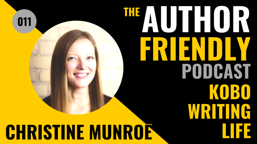 Christine Munroe, Kobo Writing Life on the Author Friendly Podcast with Carla King