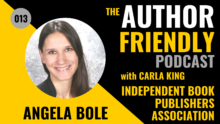 Angela Bole, CEO of the Independent Book Publishers Association on the Author Friendly Podcast with Carla King
