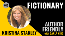 Kristina Stanley, Fictionary on the Author Friendly Podcast with Carla King