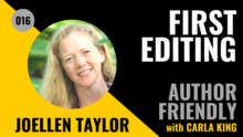 JoEllen Taylor, FirstEditing on the Author Friendly Podcast with Carla King