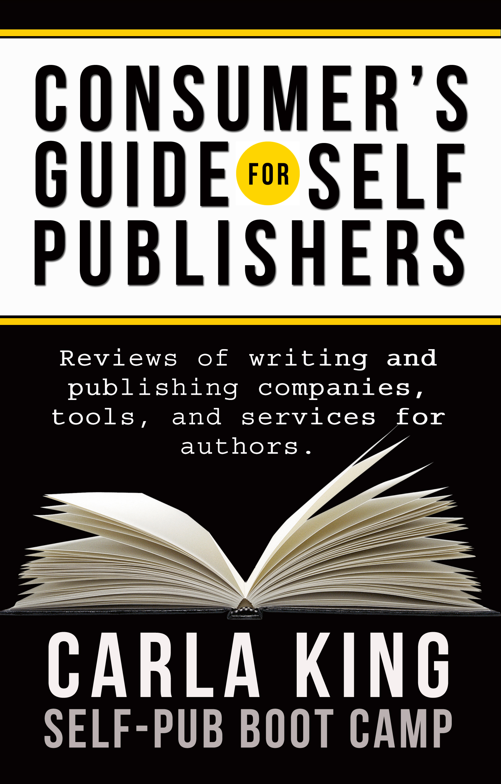 Consumer's Guide for Self-Publishers by Carla King