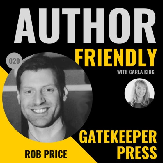 Rob Price, Gatekeeper Press on the Author Friendly Podcast with Carla King