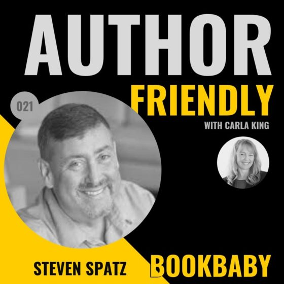 Steven Spatz, BookBaby on the Author Friendly podcast with Carla King
